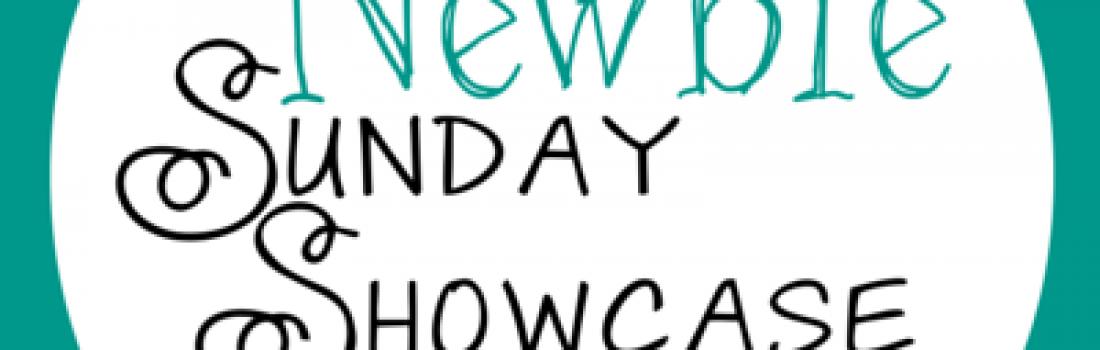 Newbie Showcase Sunday – 28 February 2016