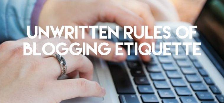 Unwritten Blogging Etiquette Guide