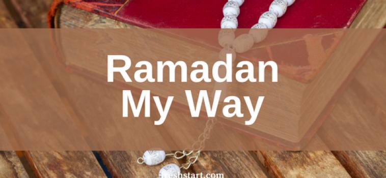 Ramadan Day 23 – Ramadan My Way