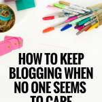 how-to-keepblogging-whenno-one-seems-to-care