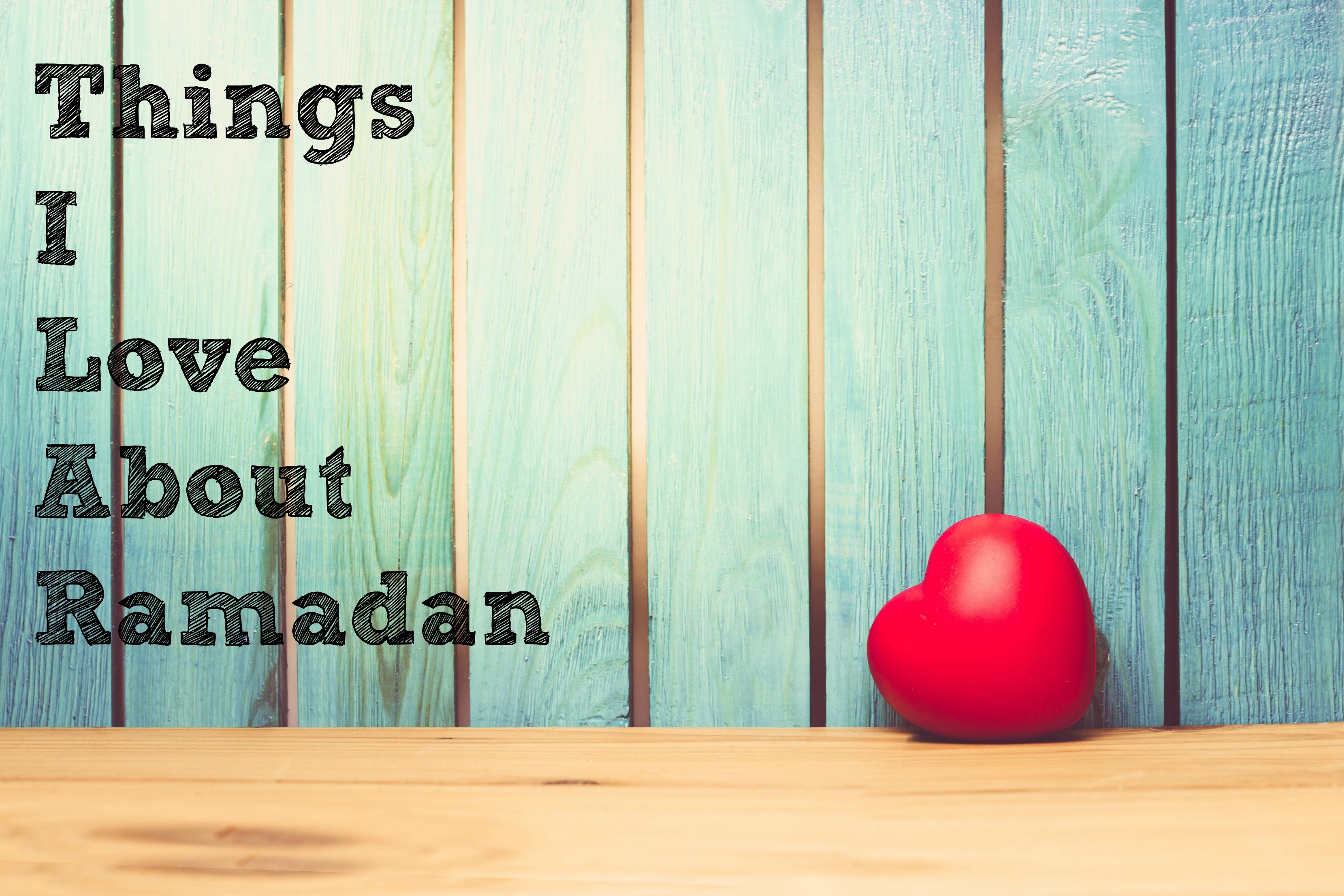 A Few Things to Love About Ramadan   Muslimah Bloggers