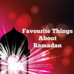 Favourite Things about Ramadan