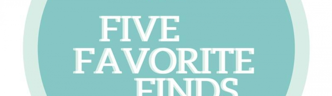 Five Favourite Finds – Travel/Lifestyle