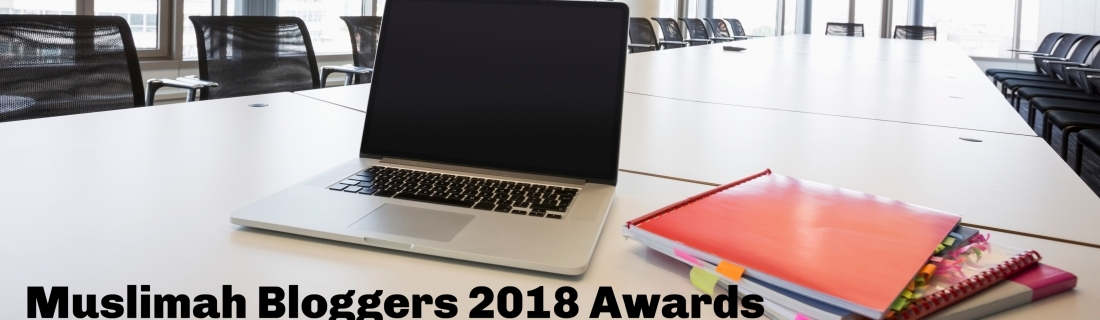 Muslimah Bloggers Awards 2018 – Nominees