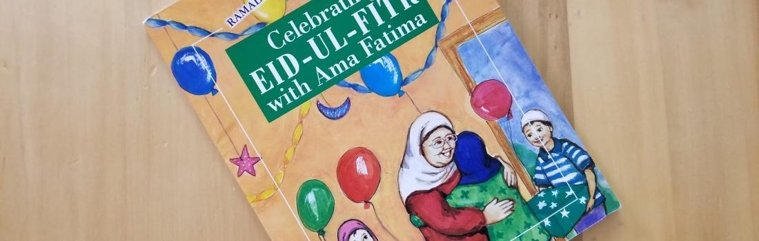 Book Review: Celebrating EID-UL-FITR with Ama Fatima – Ramadan 2020 – Day 16