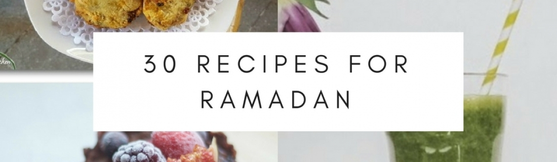 30 Recipes for Ramadan