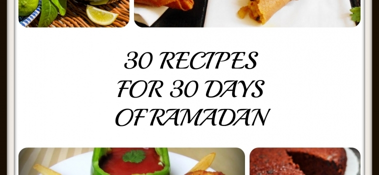 30 Recipes for 30 Days of Ramadan