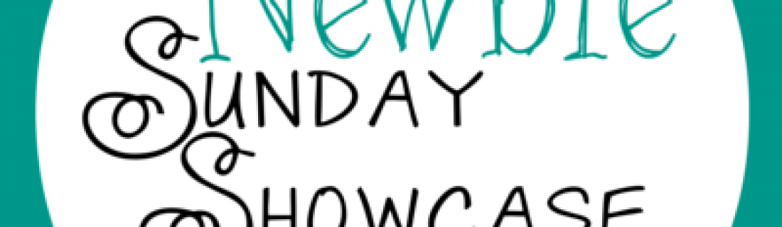 Newbie Showcase Sunday – 28 February 2016