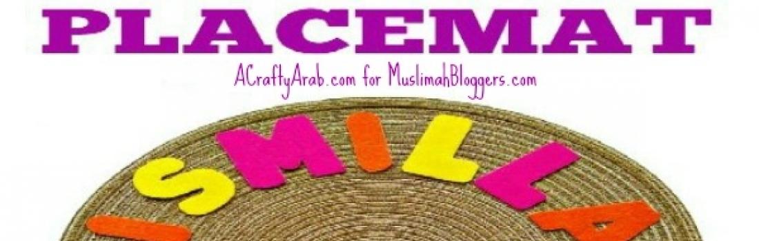 Day 19 – A Crafty Arab Bismillah Round Placemat Tutorial