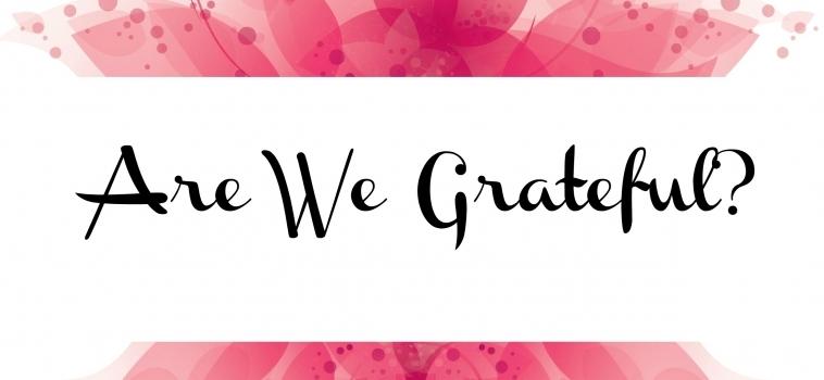 Are We Grateful?