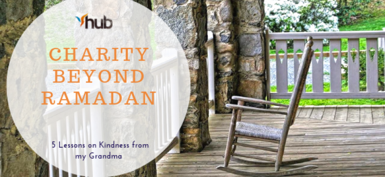 Day 29 – Charity Beyond Ramadan: 5 Lessons on Kindness from my Grandma