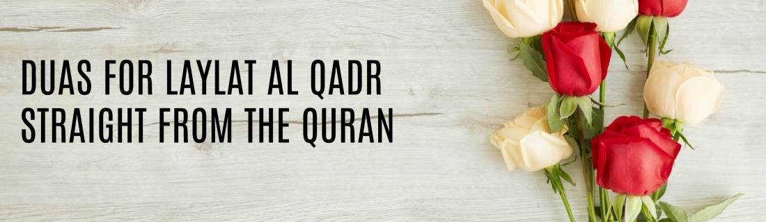 Ramadan Day 20 – DUAS FOR LAYLAT AL QADR, STRAIGHT FROM THE QURAN