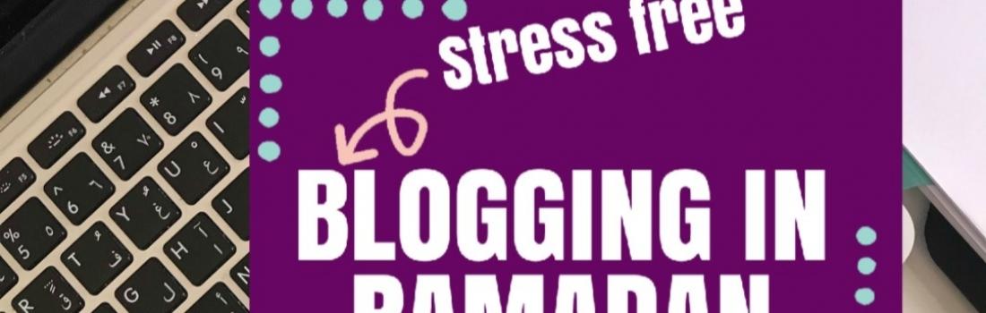 Day 4 Ramadan 2019 – Blogging on Autopilot in Ramadan