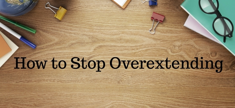How to Stop Overextending