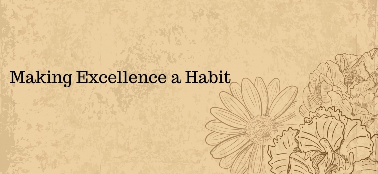 Making Excellence a Habit