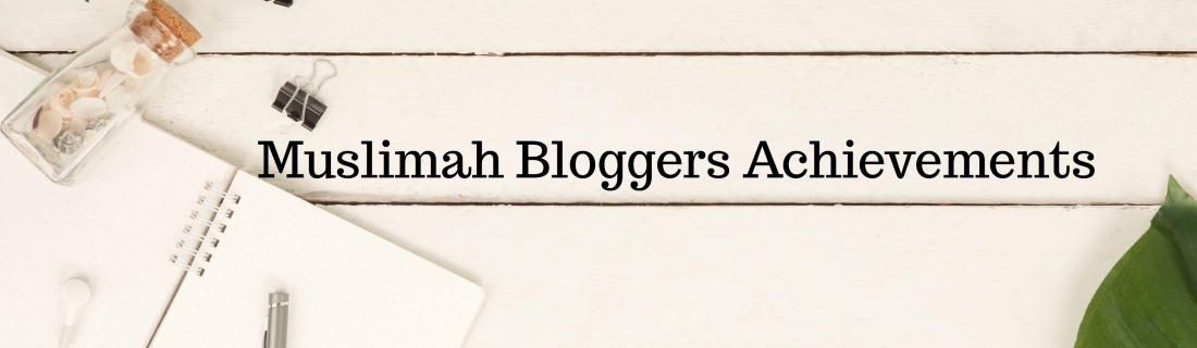 Muslimah Bloggers Achievements in 2017