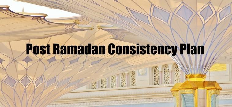 Ramadan Day 29 – Post Ramadan Consistency Plan