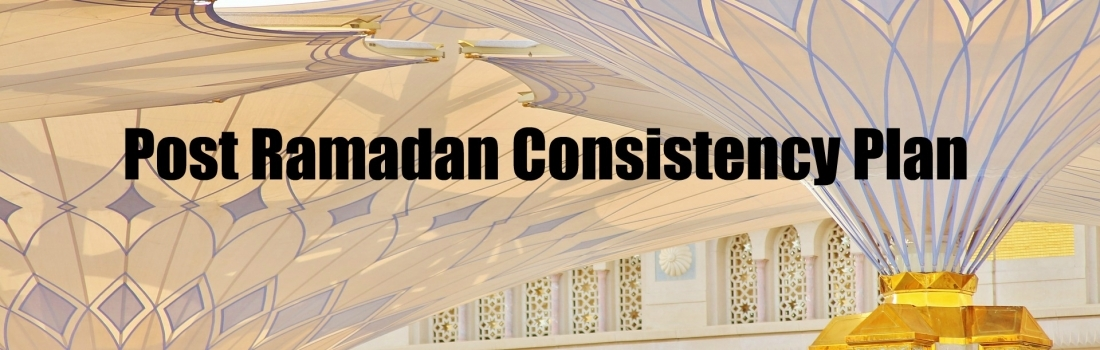 Ramadan Day 29 – Post Ramadan Consistency Plan
