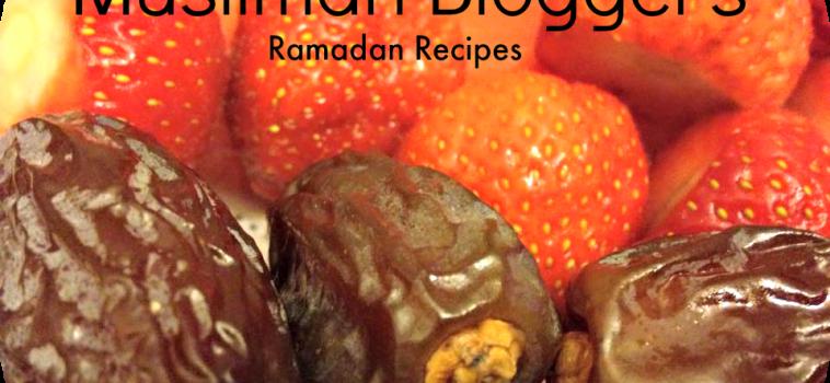 Muslimah Bloggers: Ramadan Recipes