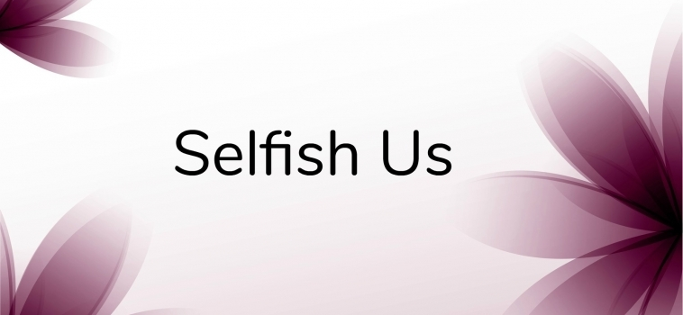 Selfish Us