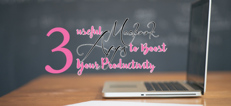 3 Useful Macbook Apps to Boost Your Productivity