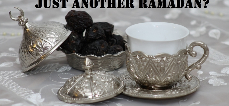 Ramadan Day 1 – Just Another Ramadan