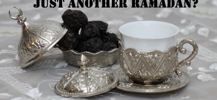 Ramadan Day 1 – Just Another Ramadan
