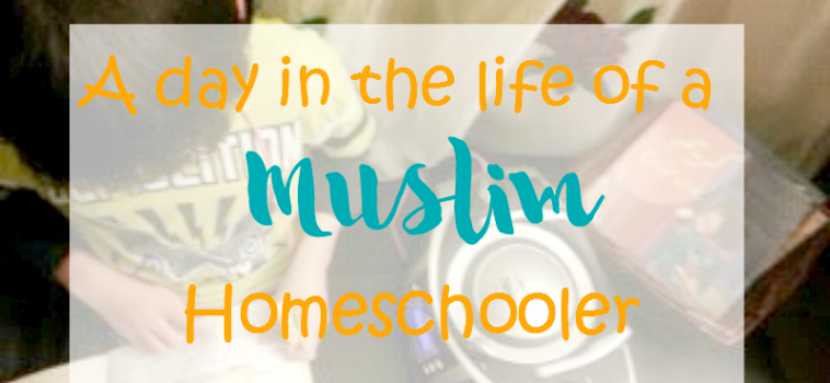 A Day in the Life of a Muslim Homeschooler